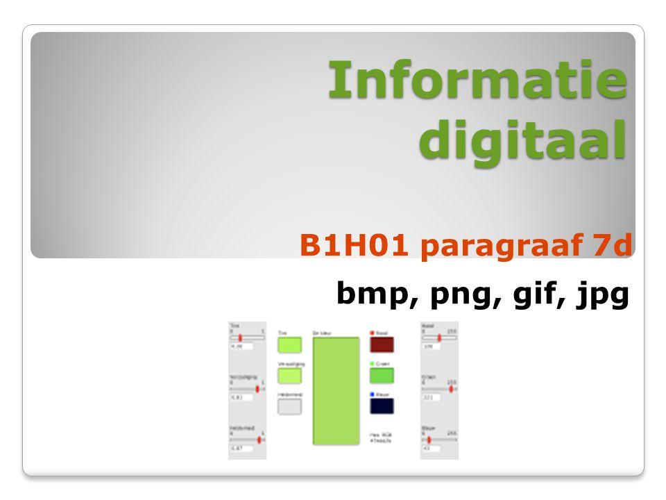 Informatie digitaal B1H01 paragraaf 7d bmp, png, gif, jpg