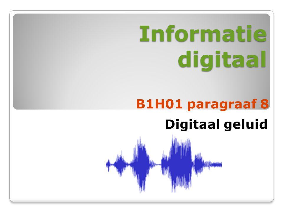 Informatie digitaal B1H01 paragraaf 8 Digitaal geluid