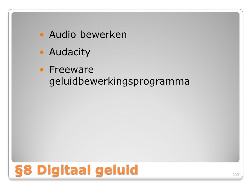 §8 Digitaal geluid Audio bewerken Audacity