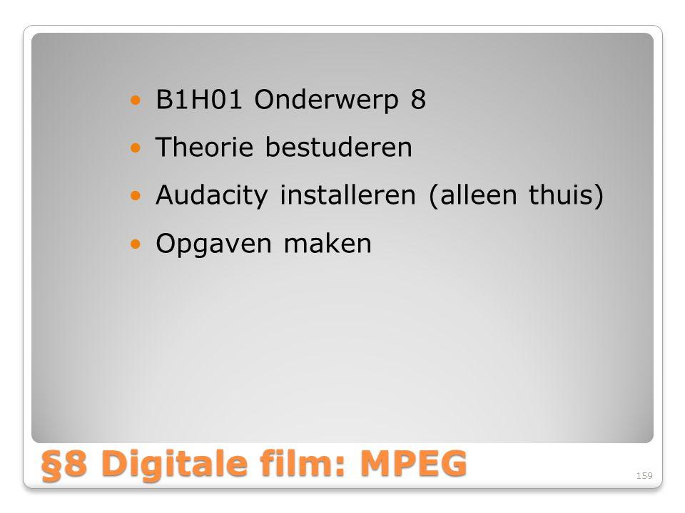 §8 Digitale film: MPEG B1H01 Onderwerp 8 Theorie bestuderen