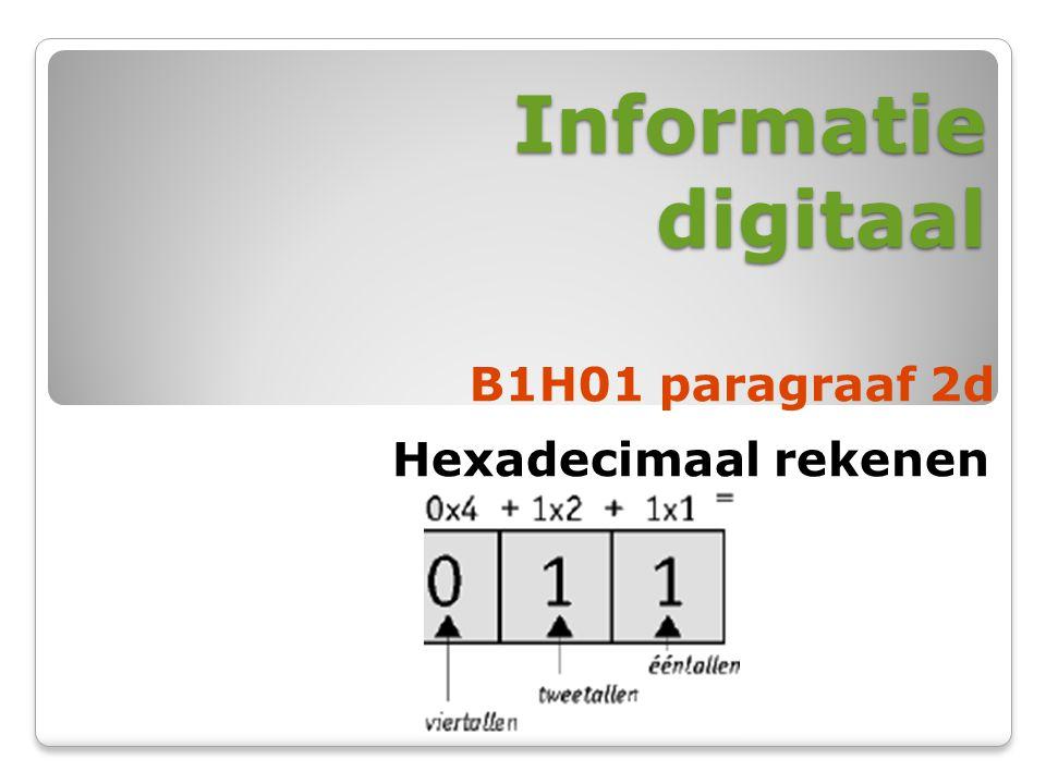 Informatie digitaal B1H01 paragraaf 2d Hexadecimaal rekenen