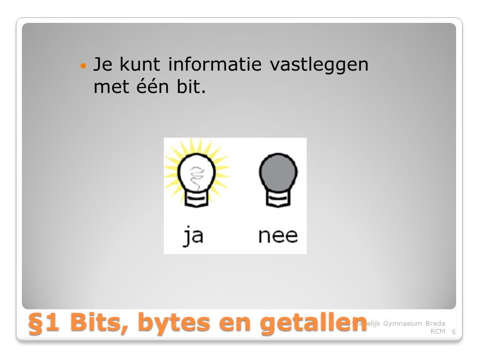 §1 Bits, bytes en getallen
