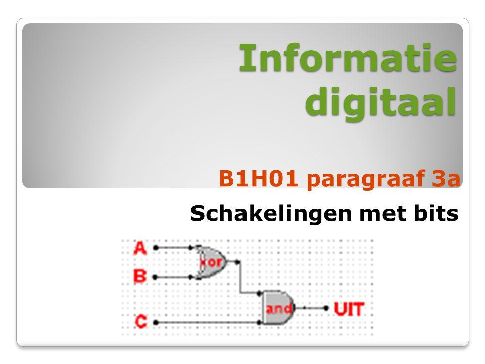 Informatie digitaal B1H01 paragraaf 3a Schakelingen met bits