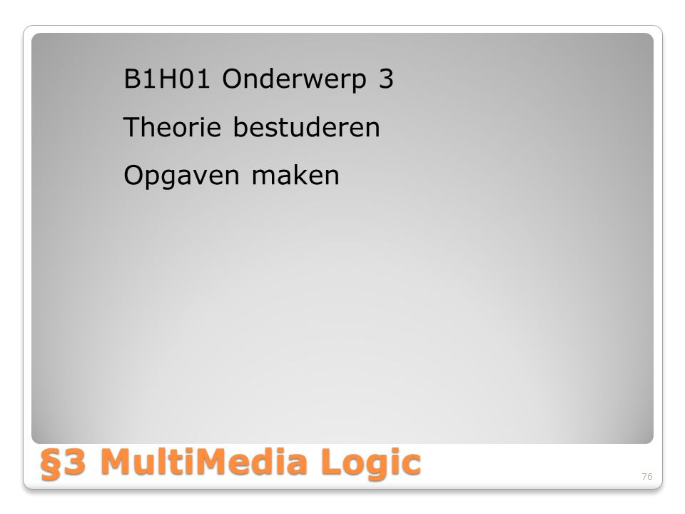 B1H01 Onderwerp 3 Theorie bestuderen Opgaven maken