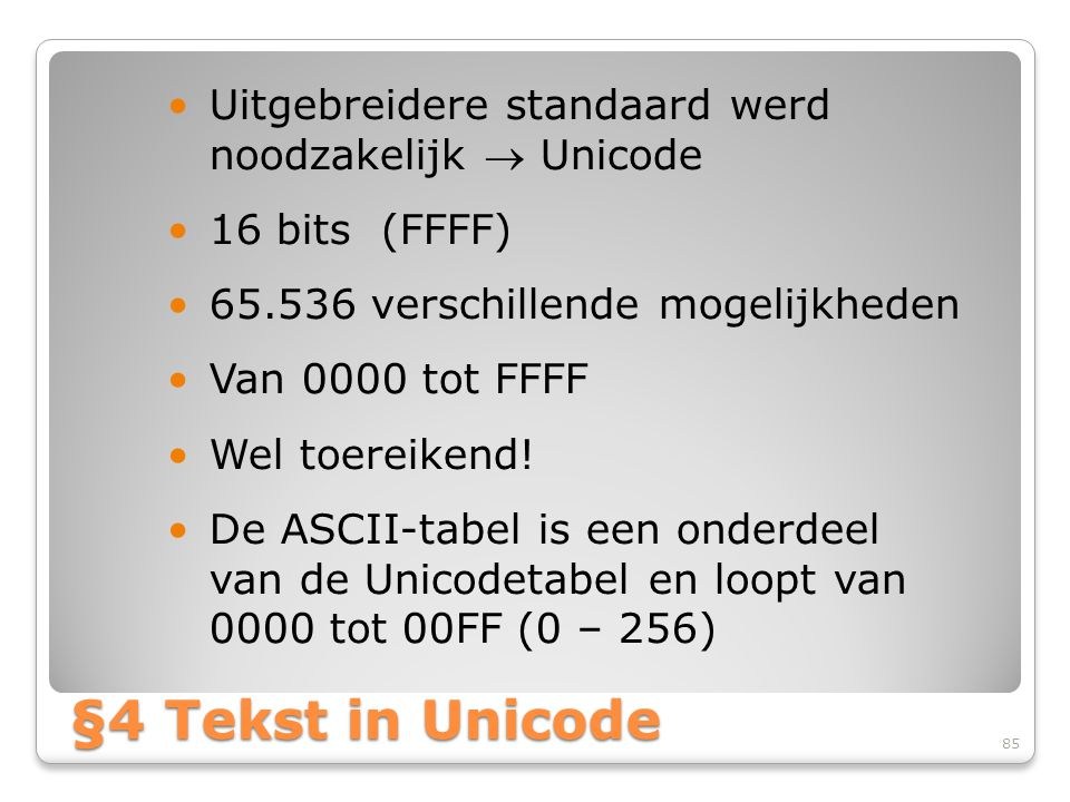Uitgebreidere standaard werd noodzakelijk  Unicode