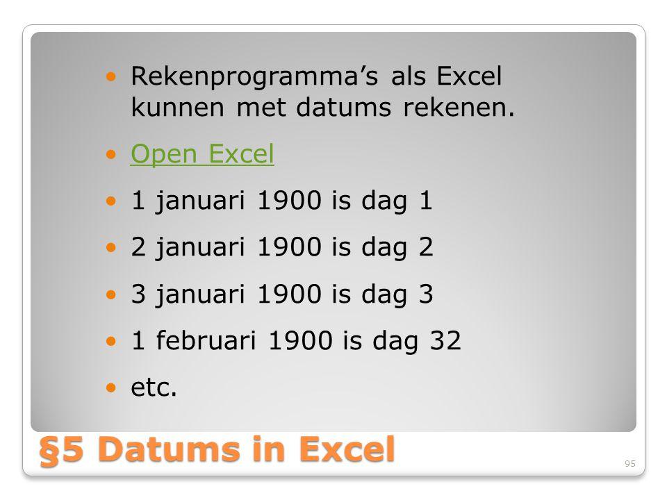 Rekenprogramma's als Excel kunnen met datums rekenen.