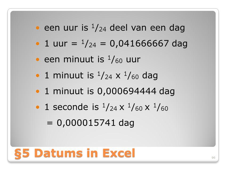 §5 Datums in Excel een uur is 1/24 deel van een dag