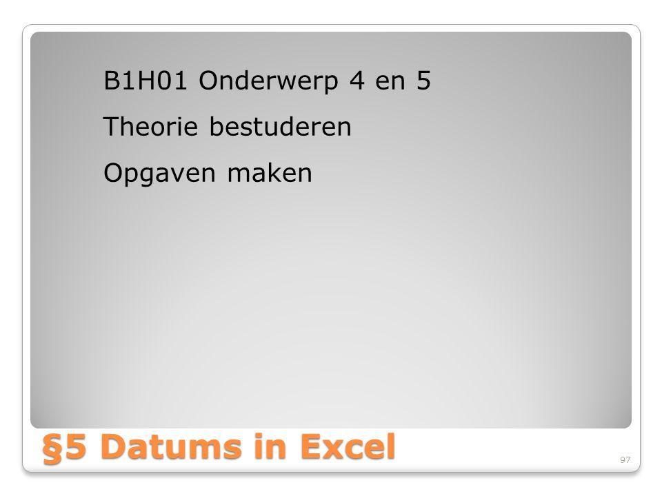 §5 Datums in Excel B1H01 Onderwerp 4 en 5 Theorie bestuderen