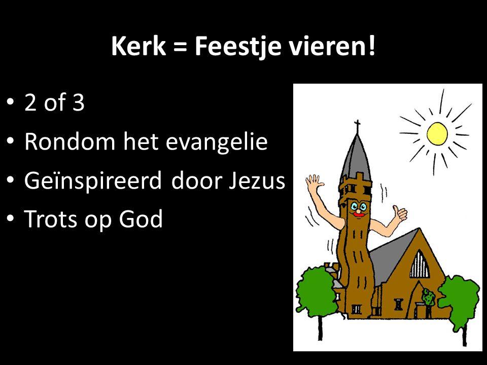 Kerk = Feestje vieren! 2 of 3 Rondom het evangelie