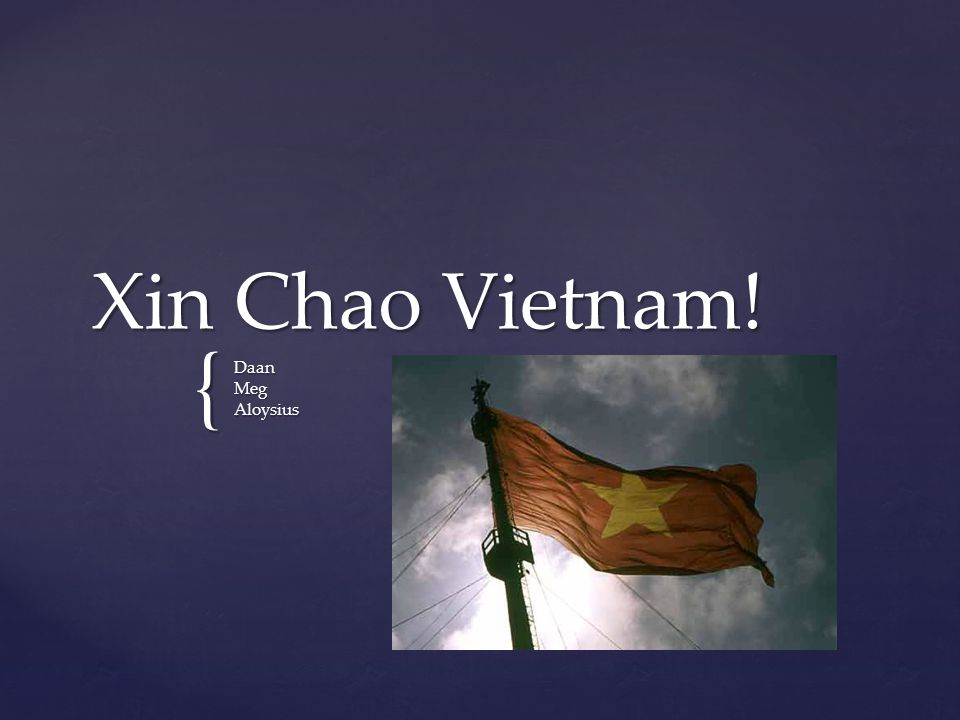 Xin Chao Vietnam! Daan Meg Aloysius