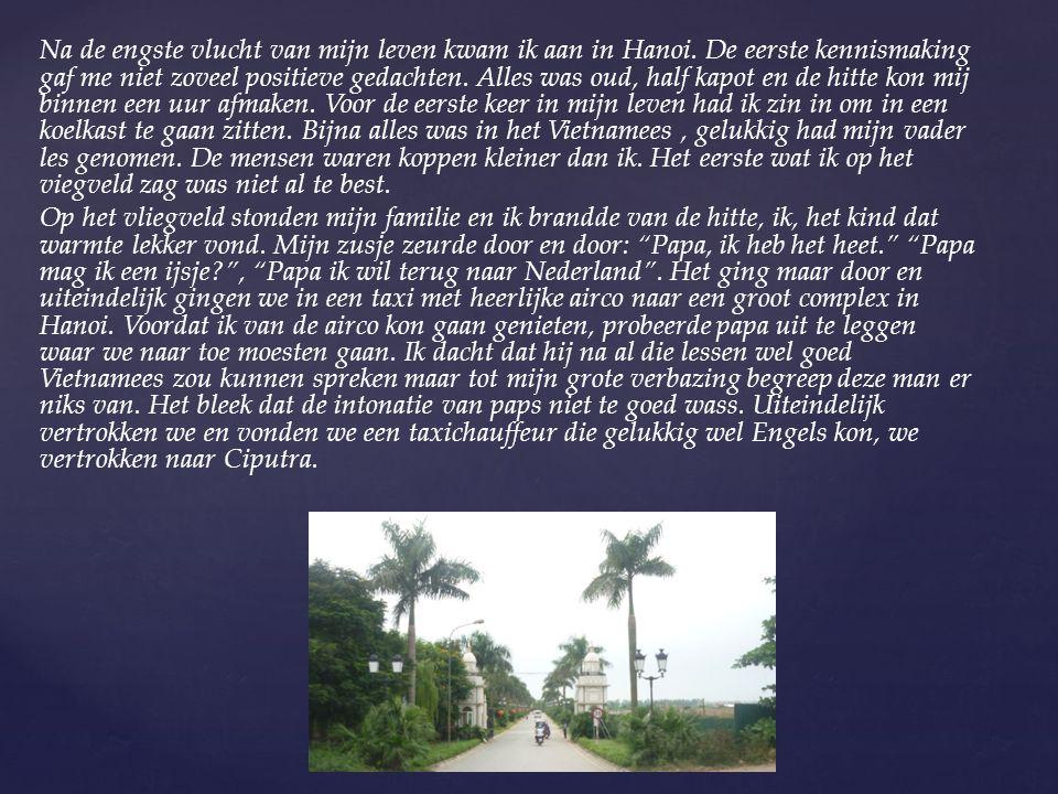 Na de engste vlucht van mijn leven kwam ik aan in Hanoi