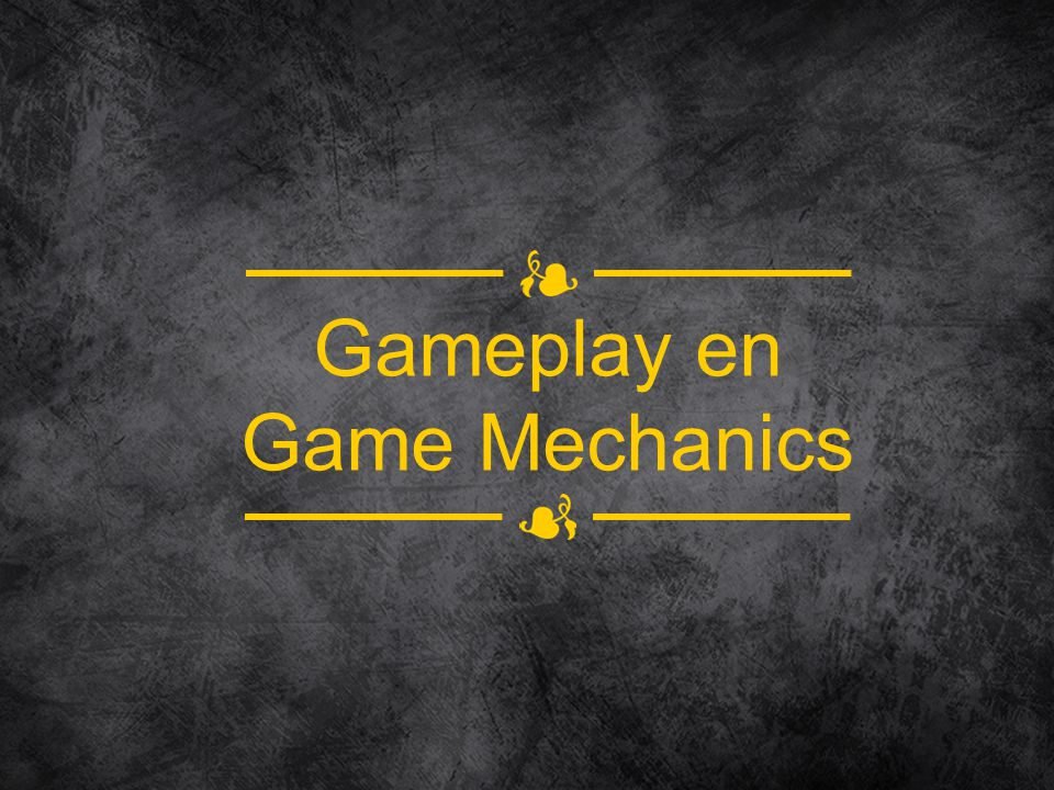 Gameplay en Game Mechanics