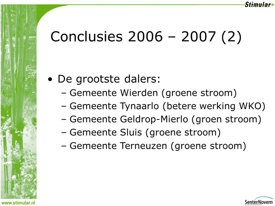Conclusies 2006 – 2007 (2) De grootste dalers: