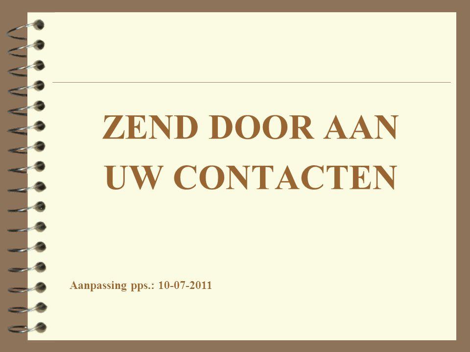 ZEND DOOR AAN UW CONTACTEN