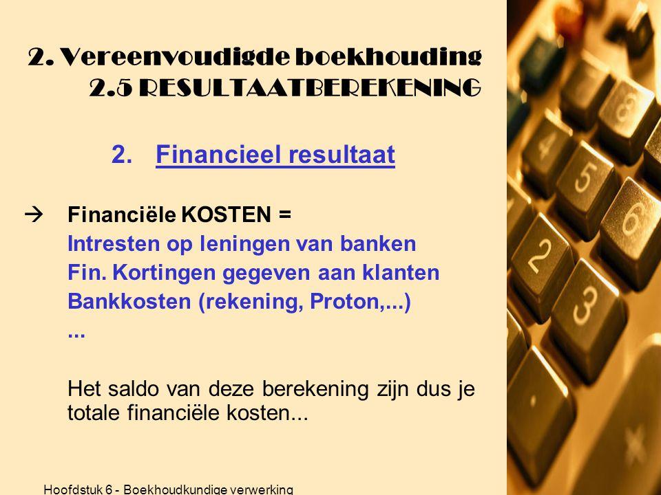 2. Vereenvoudigde boekhouding 2.5 RESULTAATBEREKENING