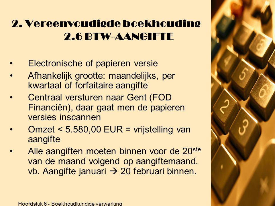 2. Vereenvoudigde boekhouding 2.6 BTW-AANGIFTE