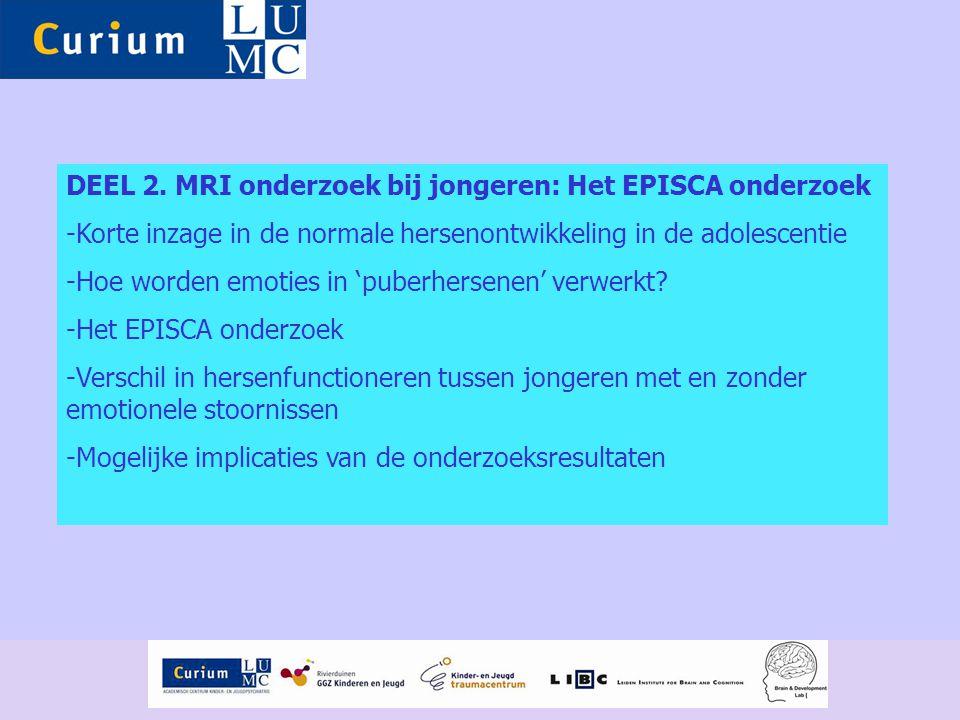 DEEL 2. MRI onderzoek bij jongeren: Het EPISCA onderzoek