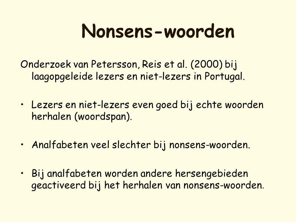 Nonsens-woorden Onderzoek van Petersson, Reis et al. (2000) bij laagopgeleide lezers en niet-lezers in Portugal.