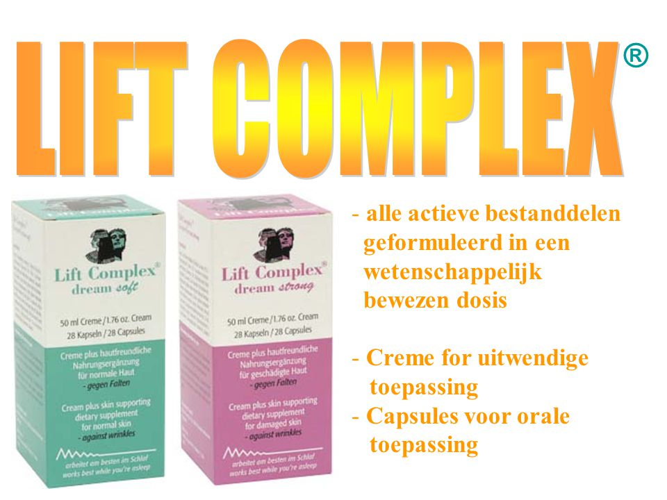 ® LIFT COMPLEX. alle actieve bestanddelen geformuleerd in een wetenschappelijk bewezen dosis.