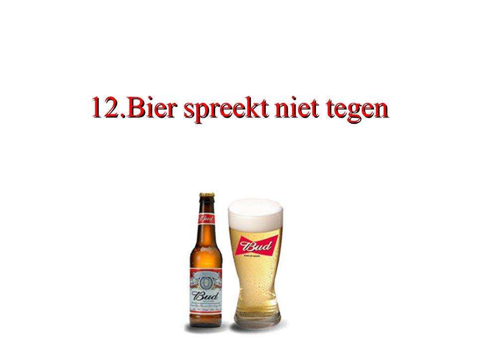 12.Bier spreekt niet tegen