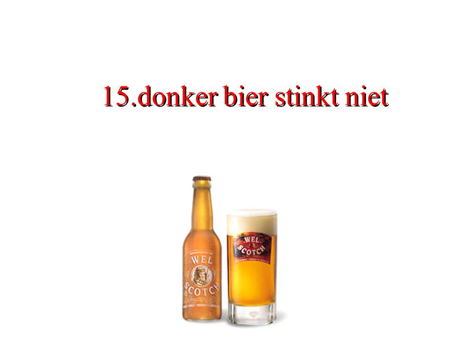 15.donker bier stinkt niet
