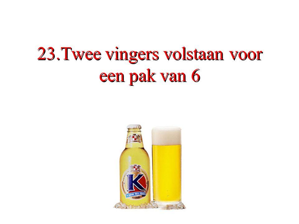 23.Twee vingers volstaan voor een pak van 6
