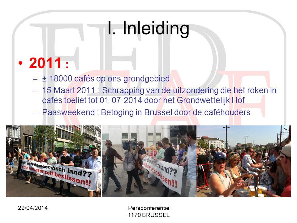 I. Inleiding 2011 : ± 18000 cafés op ons grondgebied