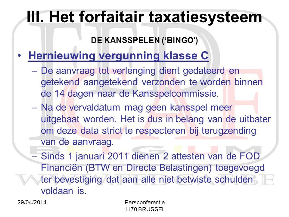 III. Het forfaitair taxatiesysteem DE KANSSPELEN ('BINGO )