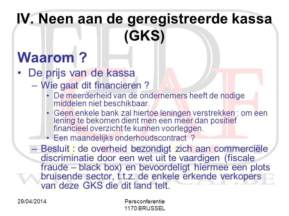 IV. Neen aan de geregistreerde kassa (GKS)