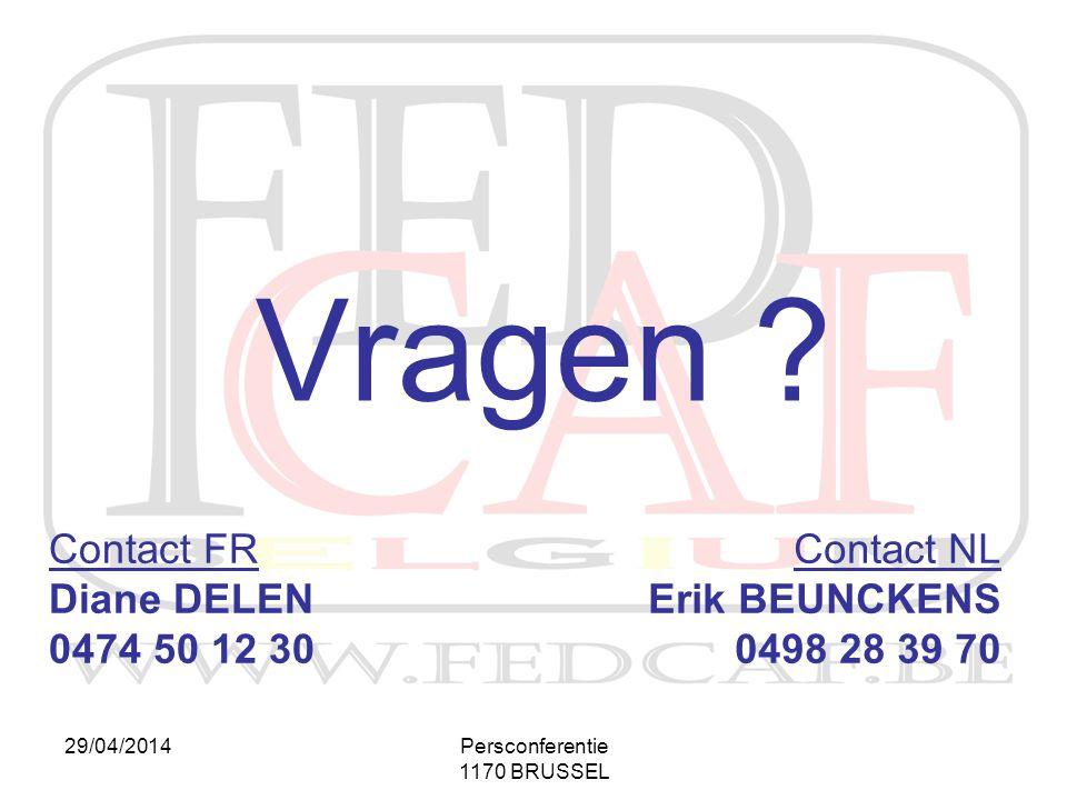 Vragen Contact FR Diane DELEN 0474 50 12 30 Contact NL