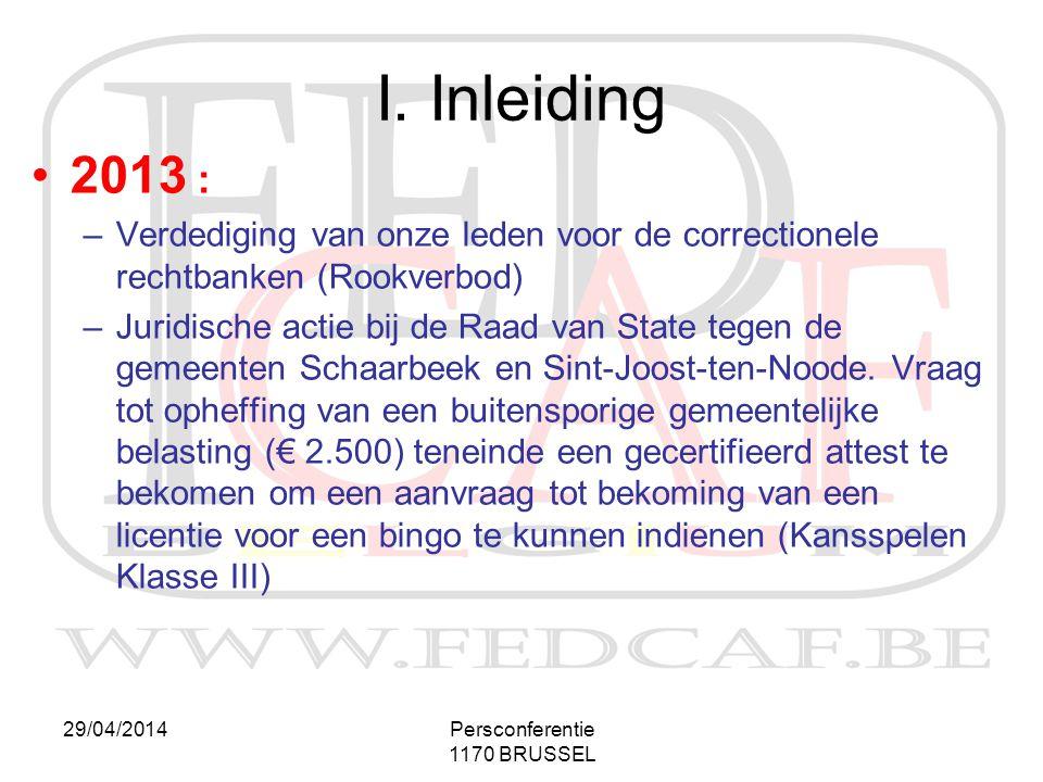 I. Inleiding 2013 : Verdediging van onze leden voor de correctionele rechtbanken (Rookverbod)