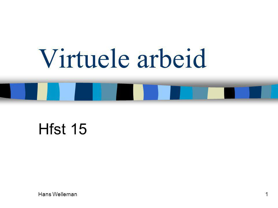 Virtuele arbeid Hfst 15 Hans Welleman