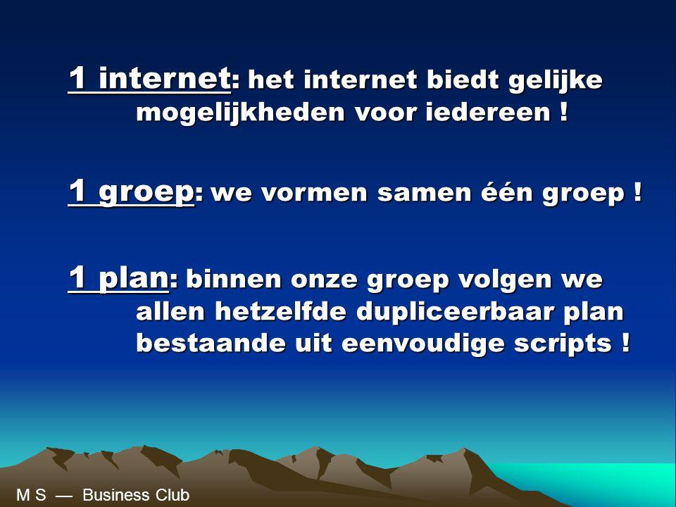 1 internet: het internet biedt gelijke mogelijkheden voor iedereen !