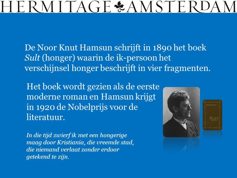 De Noor Knut Hamsun schrijft in 1890 het boek Sult (honger) waarin de ik-persoon het verschijnsel honger beschrijft in vier fragmenten.