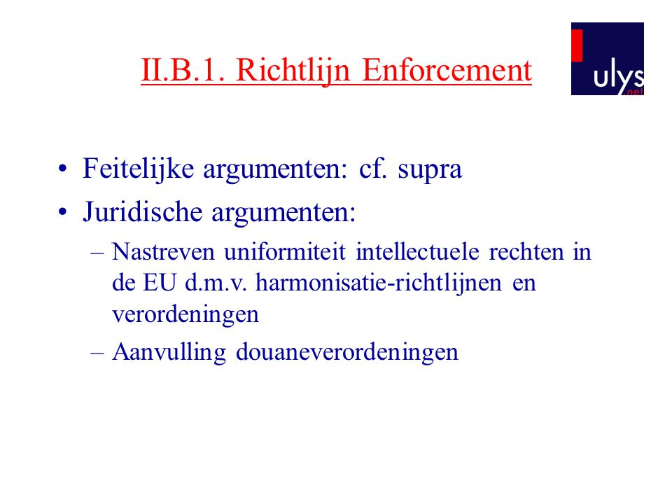 II.B.1. Richtlijn Enforcement