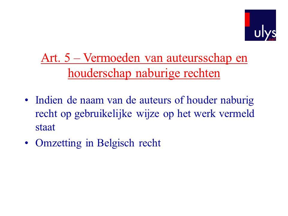 Art. 5 – Vermoeden van auteursschap en houderschap naburige rechten