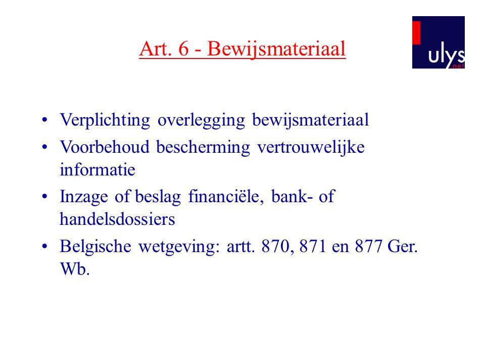 Art. 6 - Bewijsmateriaal Verplichting overlegging bewijsmateriaal