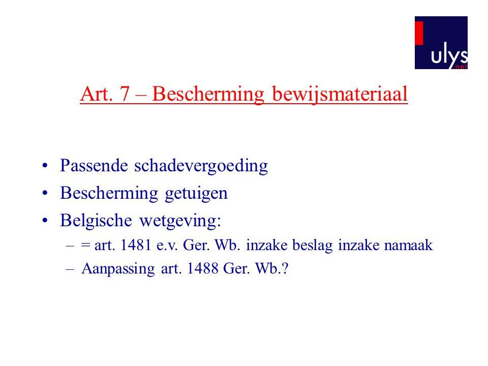 Art. 7 – Bescherming bewijsmateriaal