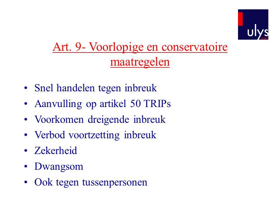 Art. 9- Voorlopige en conservatoire maatregelen