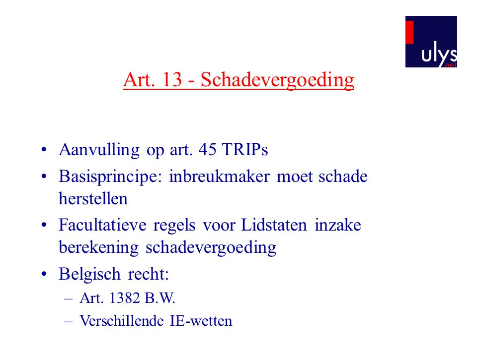 Art. 13 - Schadevergoeding