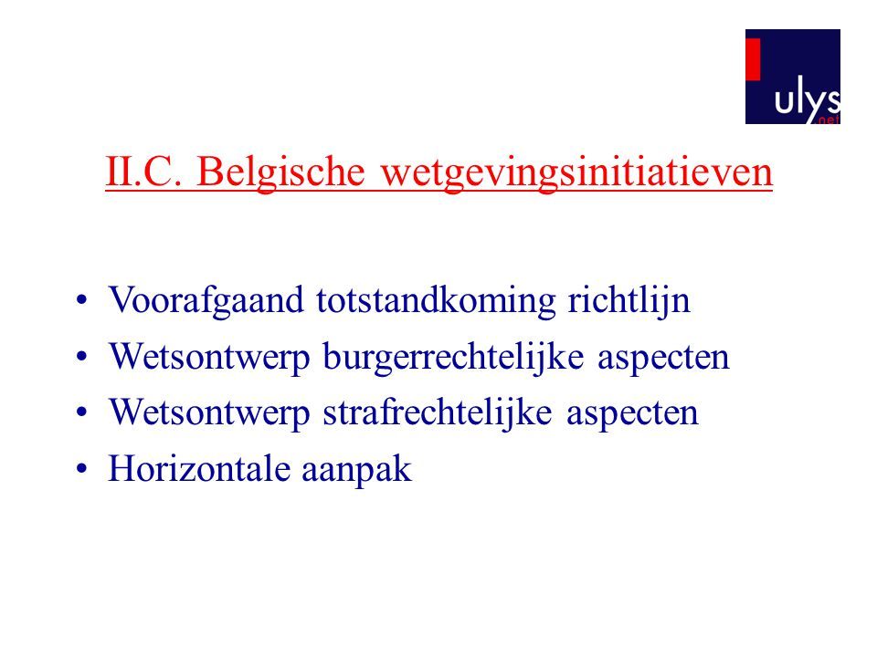 II.C. Belgische wetgevingsinitiatieven