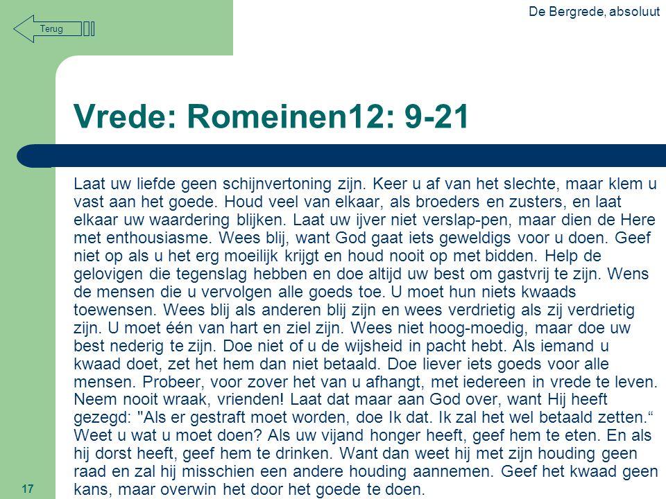 De Bergrede, absoluut Terug. Vrede: Romeinen12: 9-21.