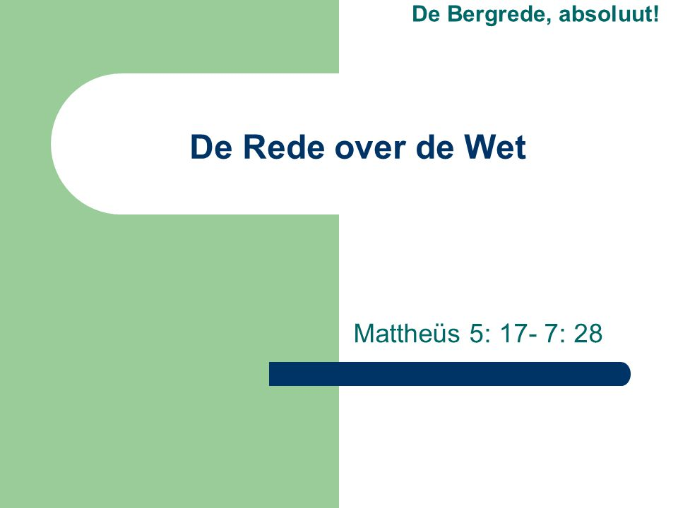 De Bergrede, absoluut! De Rede over de Wet Mattheüs 5: 17- 7: 28
