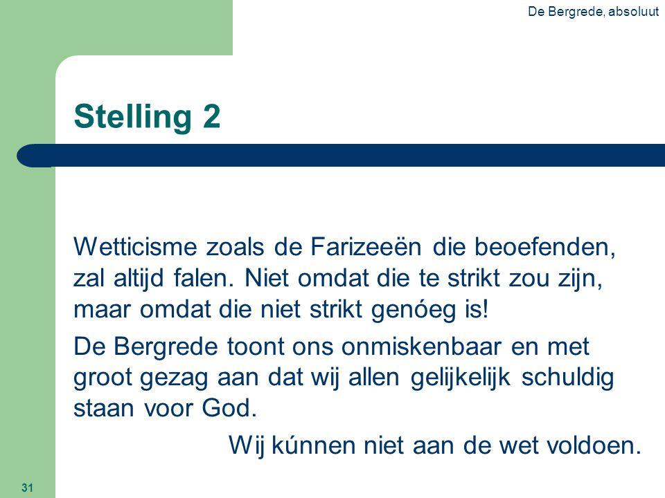 De Bergrede, absoluut Stelling 2.