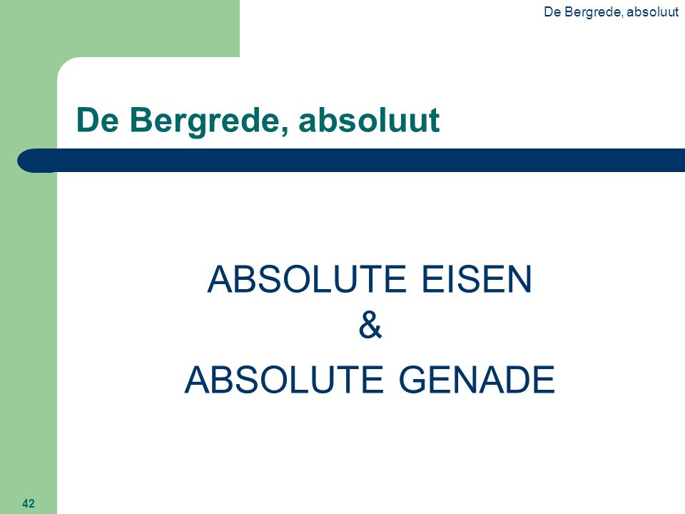 ABSOLUTE EISEN & ABSOLUTE GENADE De Bergrede, absoluut