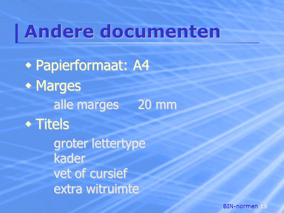 Andere documenten Papierformaat: A4 Marges Titels alle marges 20 mm