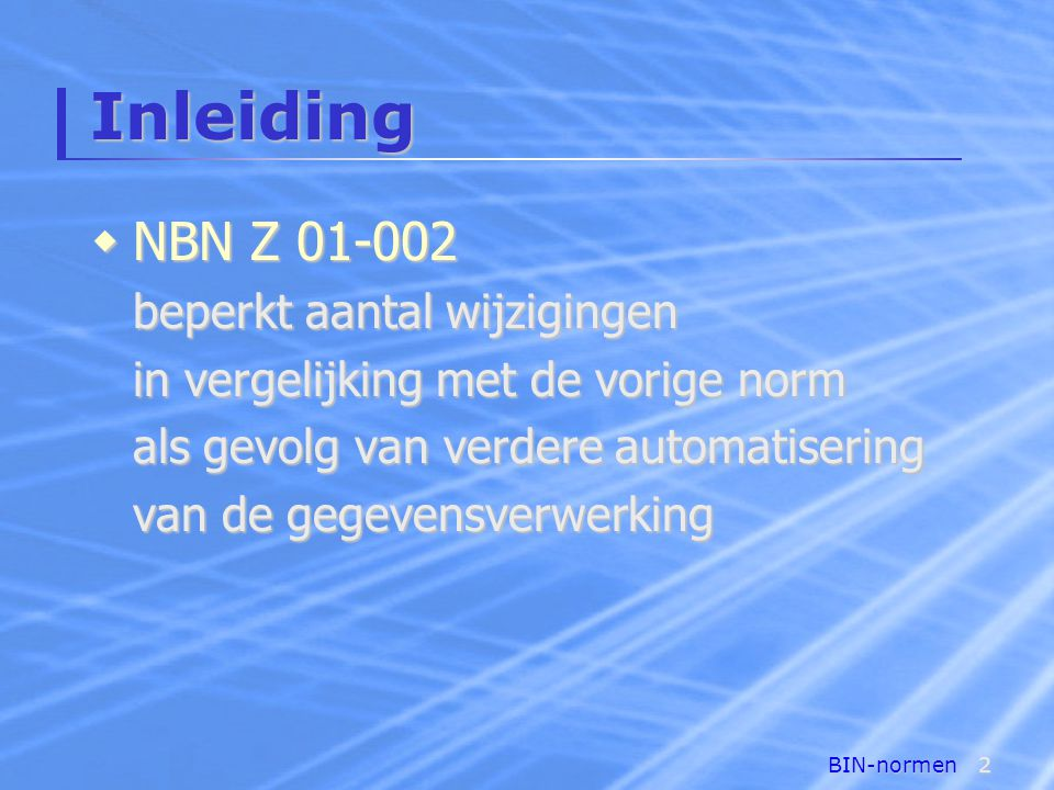 Inleiding NBN Z 01-002 beperkt aantal wijzigingen