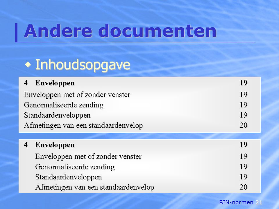 Andere documenten Inhoudsopgave 4 Enveloppen 19
