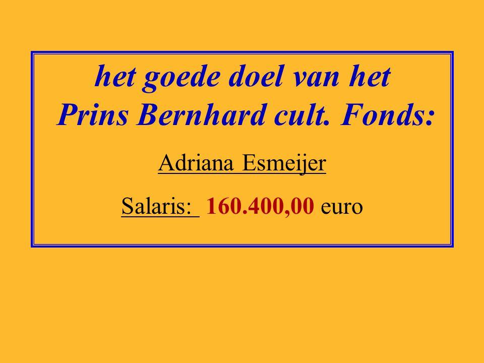 het goede doel van het Prins Bernhard cult. Fonds: