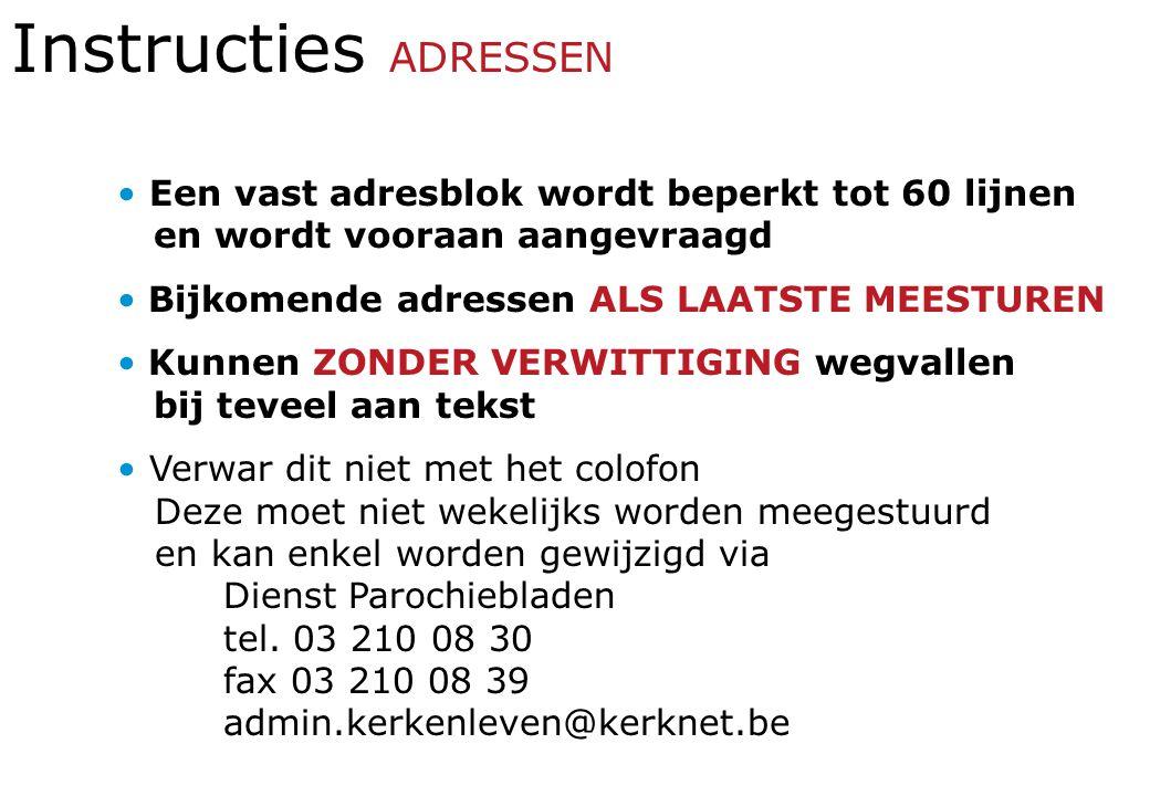 Instructies ADRESSEN • Een vast adresblok wordt beperkt tot 60 lijnen en wordt vooraan aangevraagd.